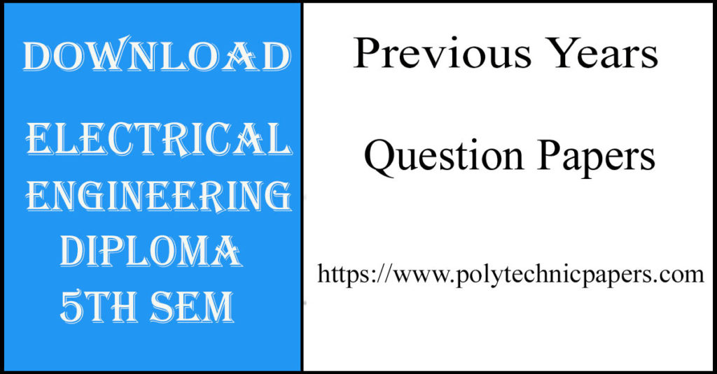 Download Electrical engineering diploma 5th sem previous year question papers