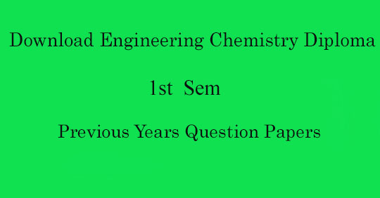 Diploma 1st sem Chemistry previous years question papers