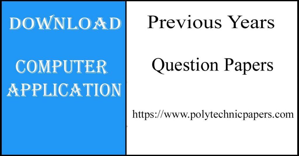 Download Computer Application Previous year diploma question paper
